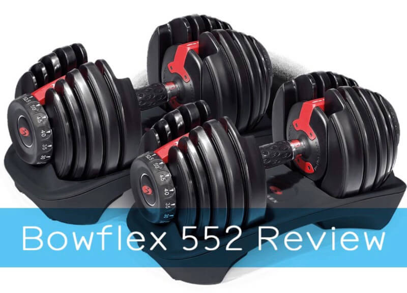 Bowflex Selecttech Adjustable Dumbbells 552 Review
