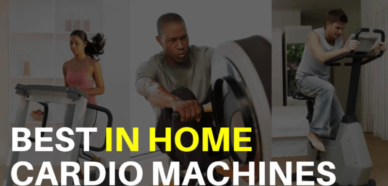 Best Cardio Machine For Home