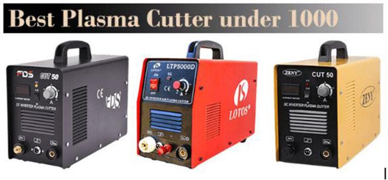 Top 16 Best Plasma Cutter Under 1000 Dollars