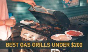 Top 101 Best Gas Grill Under 200
